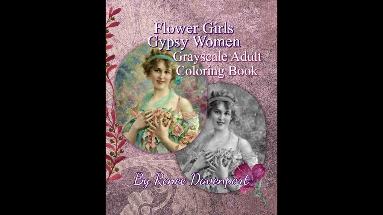 Flower Girls Gypsy Women Grayscale Adult Coloring Book by Renee Davenport