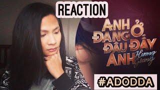 REACTION—Hương Giang—Anh Đang Ở Đâu Đấy Anh(#ADODDA)—CASSIDY Người Chuyển Giới