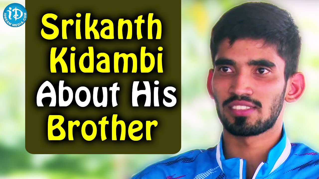 Srikanth Kidambi About His Brother Talking Sports with iDream