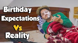Every Birthday Ever | Birthday Expectations VS Reality | Dinesh Thakur