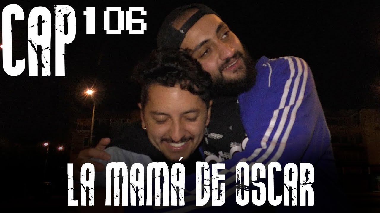 Con Ánimo de Ofender : Cap #106 - La Mamá De Oscar