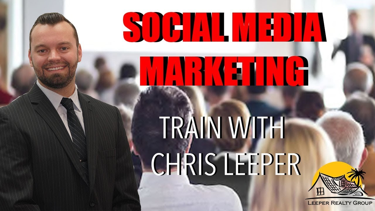 Social Media Marketing - Chris Leeper Training