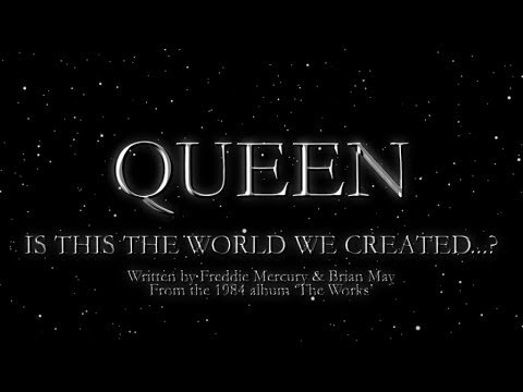 Queen - Is this the World We Created...? (Official Lyric Video)