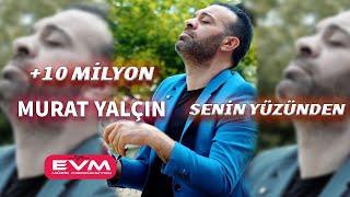 Murat Yalçın-Senin Yüzünden EVM MÜZİK PRODÜKSİYON