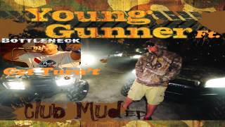 Young Gunner Ft Bottleneck - Get Turn't