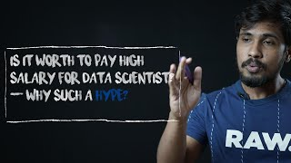 Is it worth to pay high salary for Data Scientist? ( Why such a hype?)