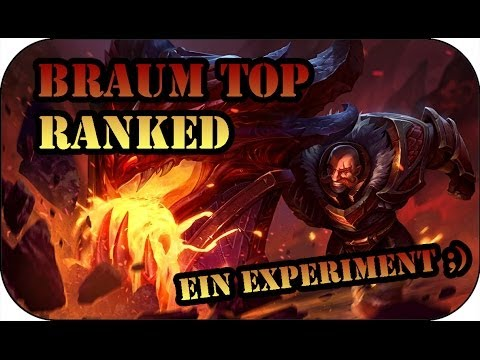 Das Experiment mit dem Supertank! Braum Top   Ranked League of Legends #160