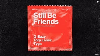 【中英歌詞】G-Eazy - Still Be Friends ft. Tory Lanez, Tyga
