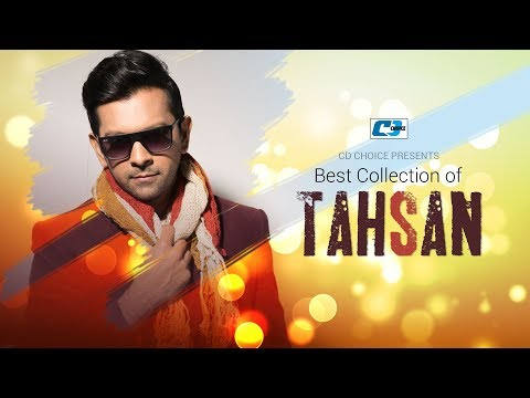 Best Collection Of TAHSAN | Super Hits Album | Audio Jukebox | Bangla Song 2017