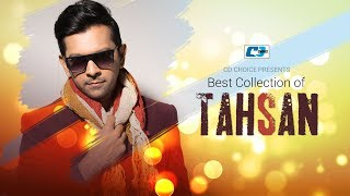 best-collection-of-tahsan-super-hits-album-jukebox-bangla-song-2017