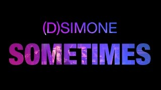 New Indie Music – DSimone – Sometimes (Lyric Video)