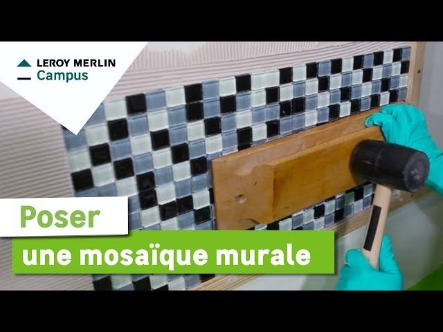 Comment Poser Une Mosaïque Murale Leroy Merlin Youtube