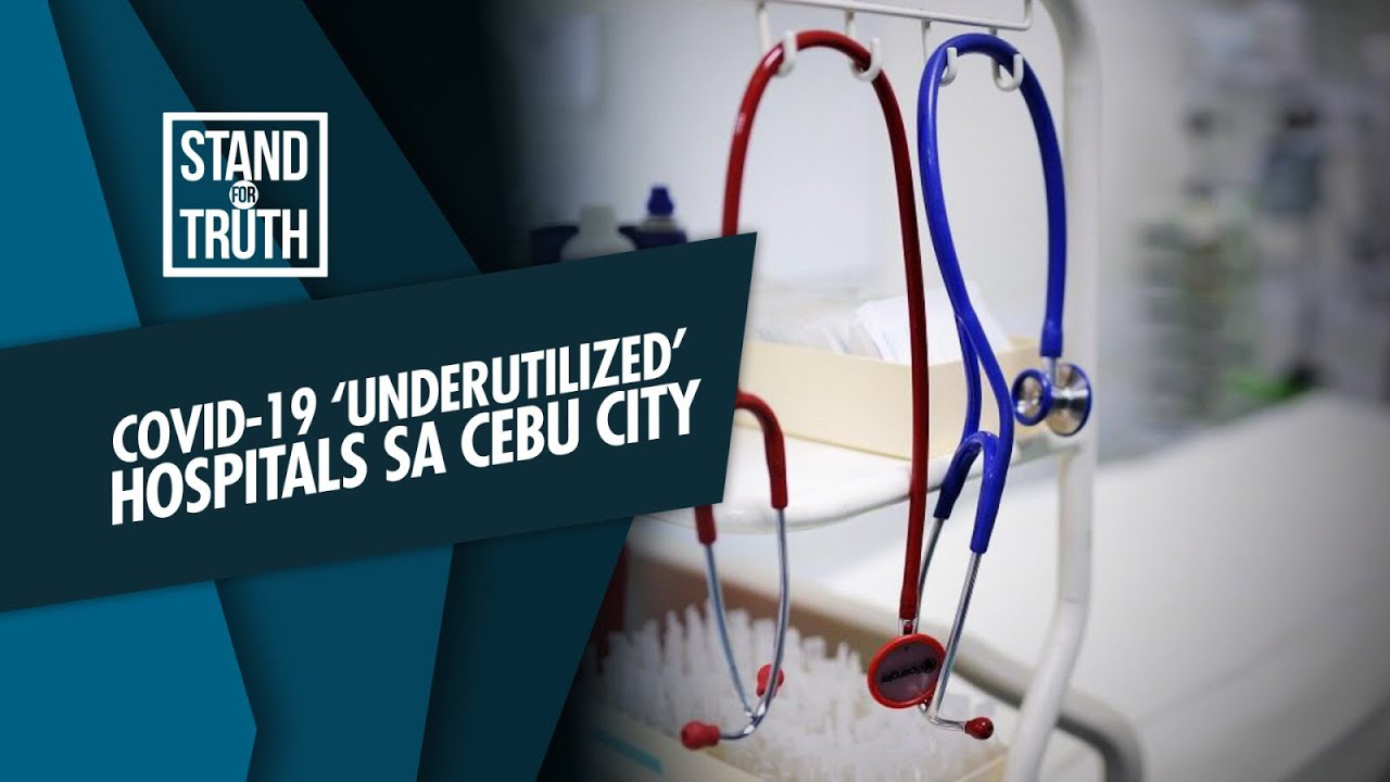 Stand for Truth: Government hospitals sa Cebu City, hindi masyadong nagagamit?