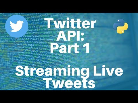 Twitter API With Python: Part 1 -- Streaming Live Tweets