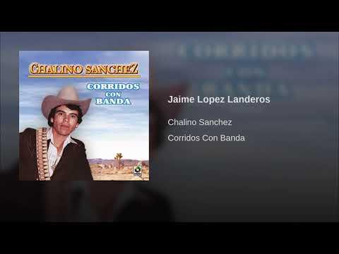 Chalino Sánchez - Jaime López Landeros