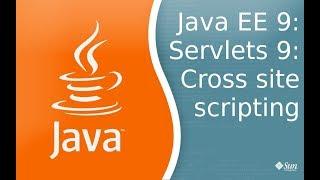 Java EE 9: Servlets 9: XSS - Cross Site Scripting