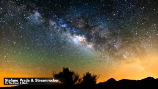 Stefano Prada & Streamrocker - To The Moon & Back ( Remix) HD