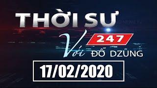 Thời Sự 247 Với Đỗ Dzũng | 17/02/2020 | SETTV www.setchannel.tv