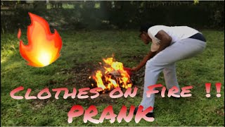 CLOTHES ON FIRE PRANK  (HE GOT ANGRY)