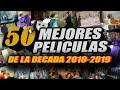 LAS 50 MEJORES PELÍCULAS DE LA DÉCADA | LISTA DEFINITIVA | CoffeTV