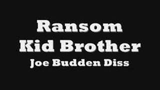 Ransom - Kid Brother(Joe Budden Diss)