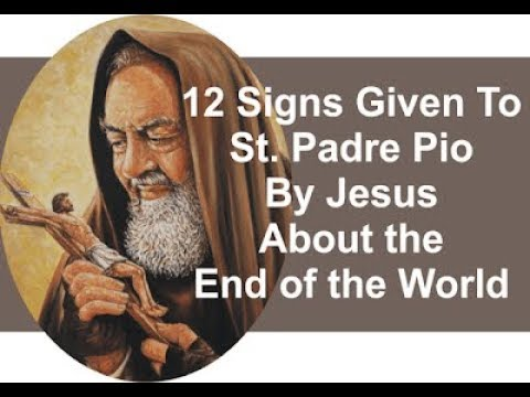 """""""12 messages given to  Padre Pio by Jesus about the end of the world"""