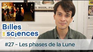 Billes de Sciences #27 : Sébastien Carassou - Les phases de la Lune