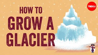 How to grow your own glacier - M Jackson
