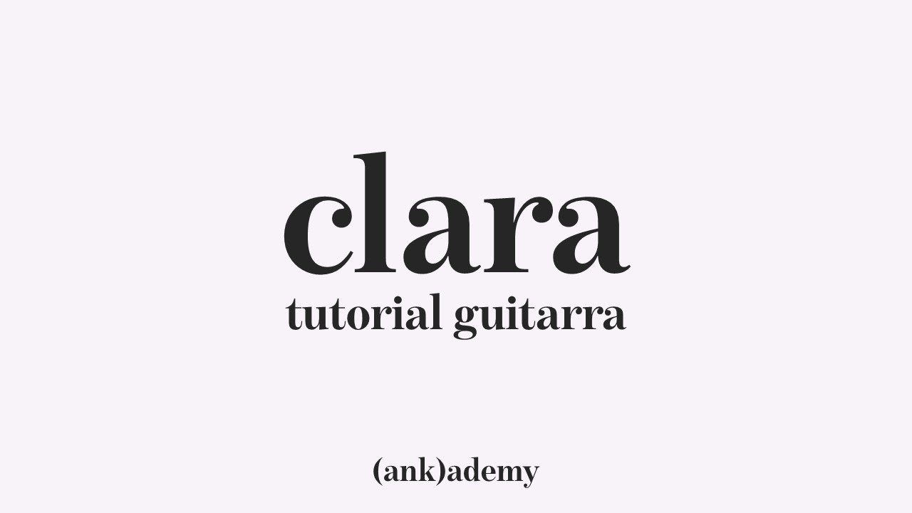 Anakena, Alkilados - Clara (Tutorial Guitarra)