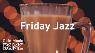 Friday Jazz: Beautiful Night Calming Instrumental Music - Coffee Night Rest, Chill Out, Relaxing