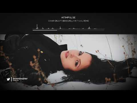Hitimpulse - Cover Girls ft. Bibi Bourelly (R I T U A L Remix)