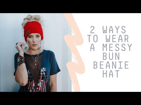 2 Ways To Wear A Messy Bun Beanie Hat  1815eca30df