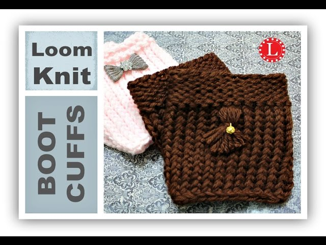 Loom Knitting Boot Cuffs Toppers On Round Loom Easy For Beginners