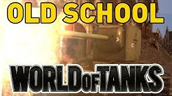 OLD SCHOOL WORLD OF TANKS!