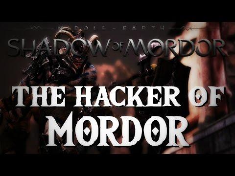 Shadow of Mordor - Part 2 The Hacker of Mordor