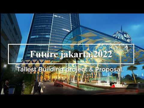 Future Jakarta 2019 -2022: Building Proposals And Projects - Jakarta Skyline