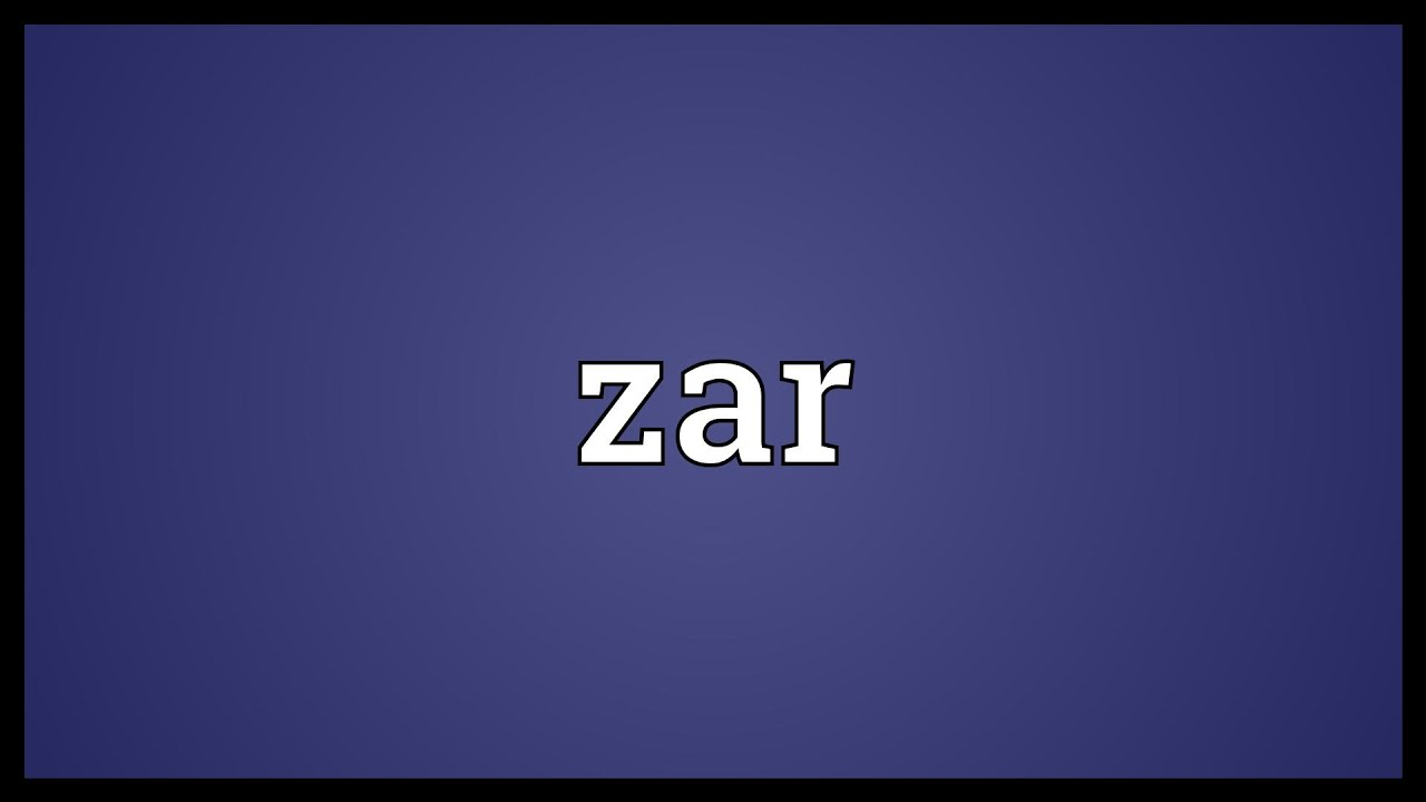 Zar Meaning