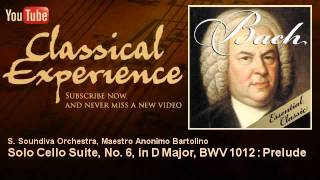 Bach : Solo Cello Suite, No. 6, in D Major, BWV 1012 : Prelude