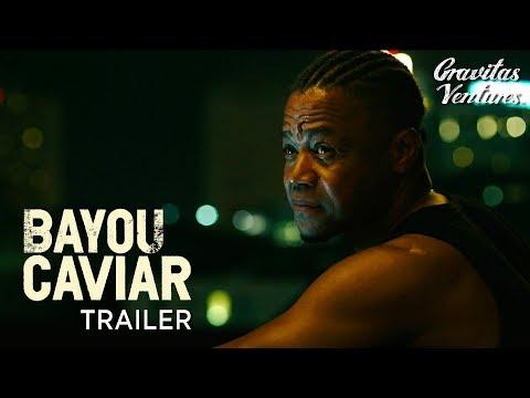 Bayou Caviar | Cuba Gooding Jr. | Richard Dreyfuss | Trailer