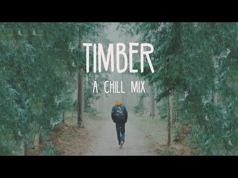 Timber  A Chill Mix
