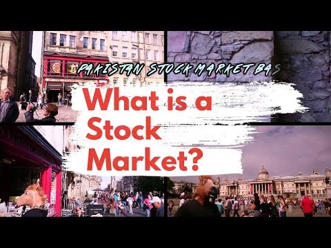 What is a Stock Market - Pakistan Stock Market Basics