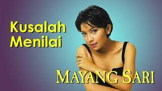 Mayang Sari - Kusalah Menilai (Clear Audio)