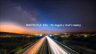 BASTILLE ft Ella - No Angels (Axel