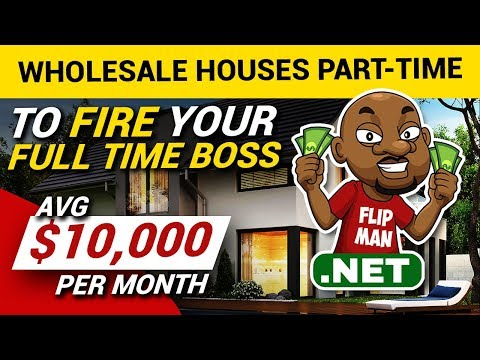 Wholesale Houses Part-Time To Fire Your Full Time Boss | Average $10,000 Per Month #flipahouse