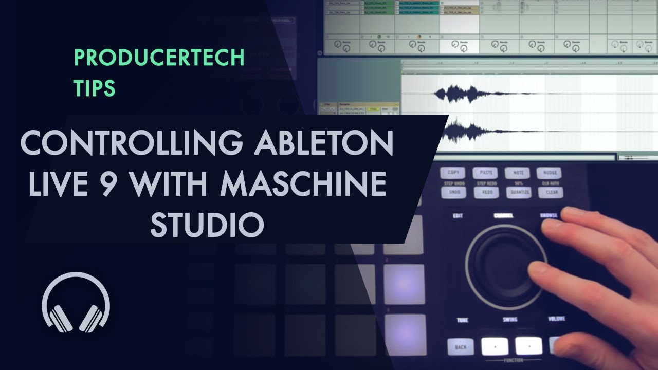 Controlling Ableton Live 9 with Maschine Studio