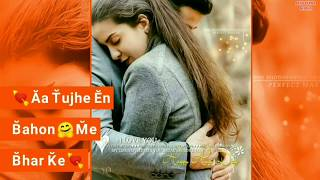aa tujhe in bahon mein bhar ke female whatsapp status