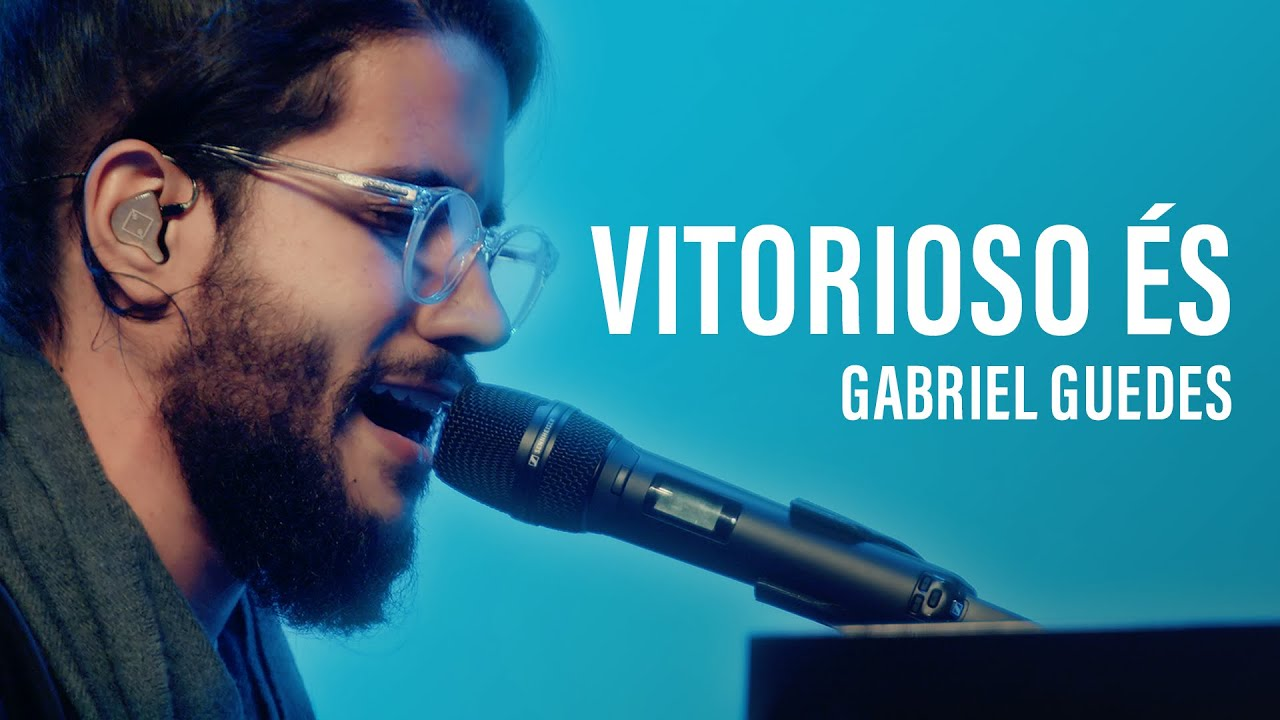 Gabriel Guedes - Vitorioso És (Drive in)