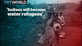 India could soon have 'water refugees,' warns top expert