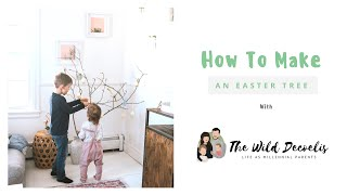 How To  Make an Easter Tree | The Wild Decoelis