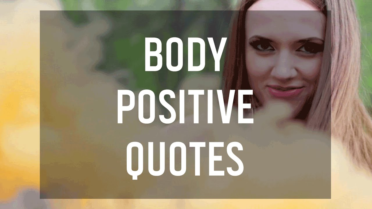 8 Body Positive Quotes To Boost Your Self Esteem Youtube